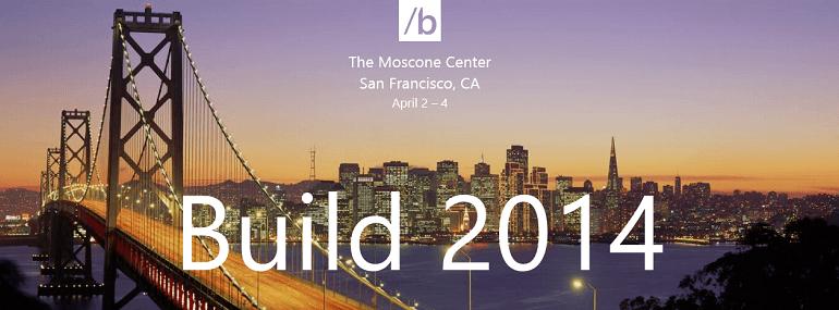 Сегодня начинается BUILD 2014