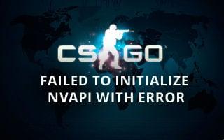 Failed to initialize NVAPI with error 0xFFFFFFFE в CSGO